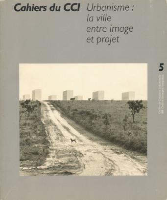 Cahiers du CCI 5 Urbanisme