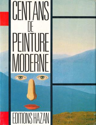 Cent ans de peinture moderne