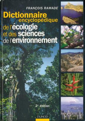 Dictionnaire encyclopédique de l'écologie et des sciences de l'environnement