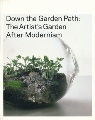 Down the Garden Path, The Artist's Garden After Modernism