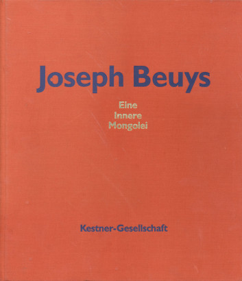 Joseph Beuys Eine innere Mongolei