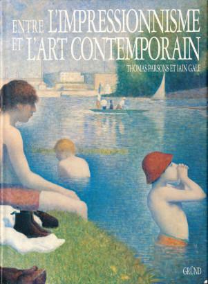 Entre l'impressionnisme et l'art contemporain