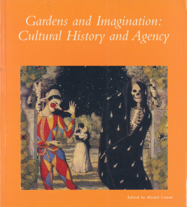 Garden and Imagination Cultural Hisory and Agency