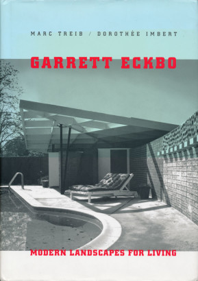 Garrett Eckbo, Modern Landscapes for living