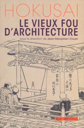 Hokusai le vieux fou d'architecture