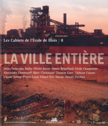 La ville entière,Les Cahiers de l'école de Blois 10
