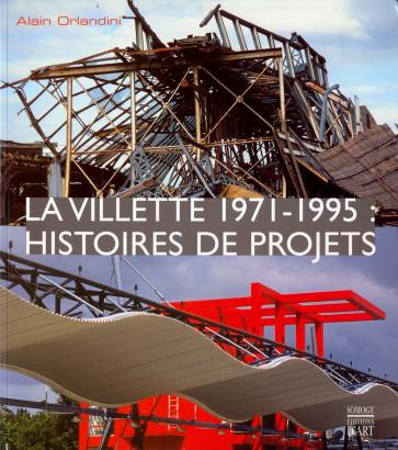 La villette 1971 1995 histoires de projets