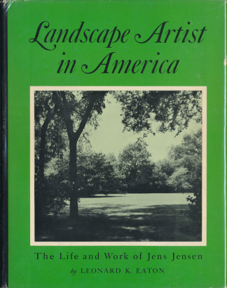 Landscape Artist in America the life and work of Jens Jensen