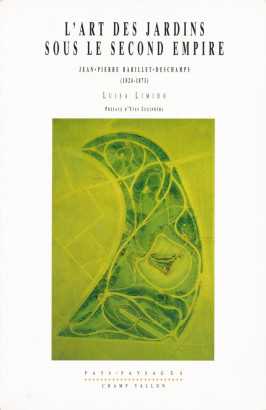 L'art des jardins sous le second empire, Jean Pierre Barillet Deschamps