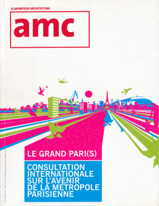 Le Grand Paris consultation internationale, hors série amc