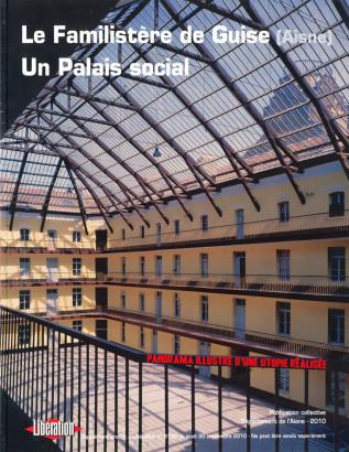 Le familistère de Guise un palais social