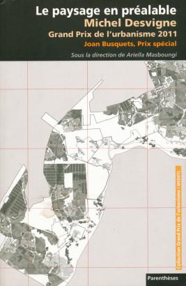 Le paysage en préalable Michel Desvigne, grand prix de l'urbanisme 2011