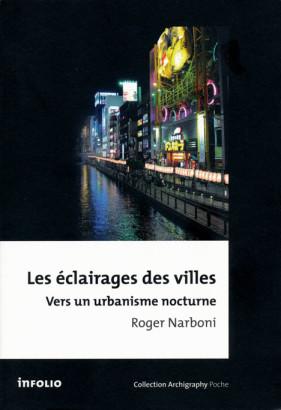 Les éclairages des villes, vers un urbanisme nocturne