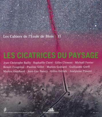 Les cicatrices du paysages,Les Cahiers de l'école de Blois 11