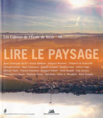Lire le paysage,Les Cahiers de l'école de Blois 10