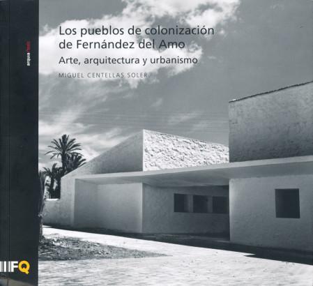 Los pueblos de colonizacion de Fernandez del Amo