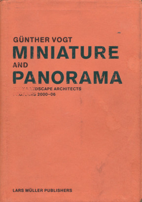 Miniature and Panorama Vogt Landscape Architects, Projects 2000-2006