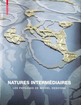 Natures Intermédiaires Les Paysages de Michel Desvigne