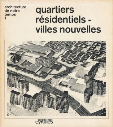 Quartier résidentiels- villes nouvelles, architecture de notre temps 1