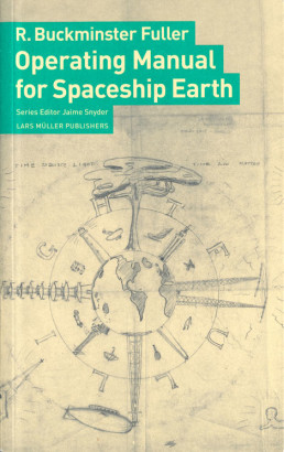 R Buckminster Fuller Operating Manual for Spaceship Earth
