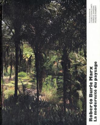 Roberto Burle Marx la modernité du paysage