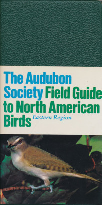 The Audubon Society Field Guide to North American Birds Eastern Region