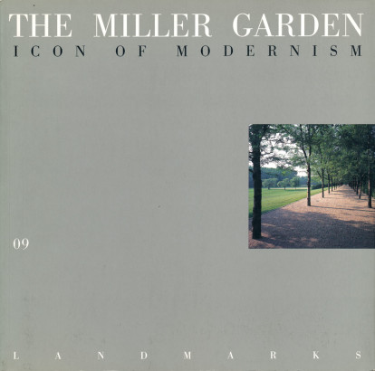 The Miller Garden Icon of Modernism The Land Marks Series No 9