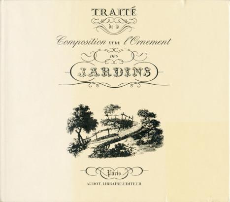 Traité de la composition et de l'ornement des Jardins