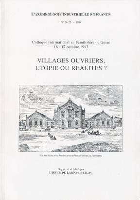 Village ouvriers, utopie ou réalités