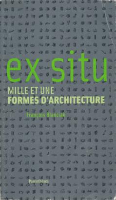 Ex situ mille et une formes d'architecture
