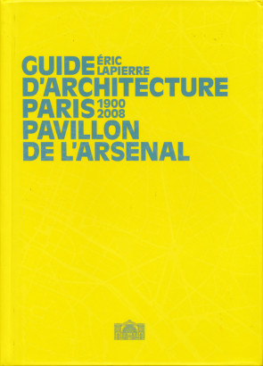 Guide d'architecture Paris 1900 2008