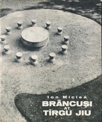 Brâncusi at Tîrgu Jiu