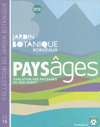Paysâges, Jardin botanique Bordeaux