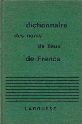 Dictionnaire des noms de lieux de France