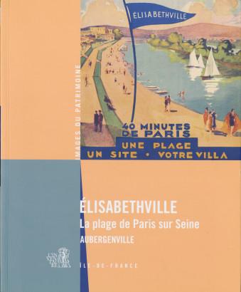 Elisabethville la plage de Paris sur Seine