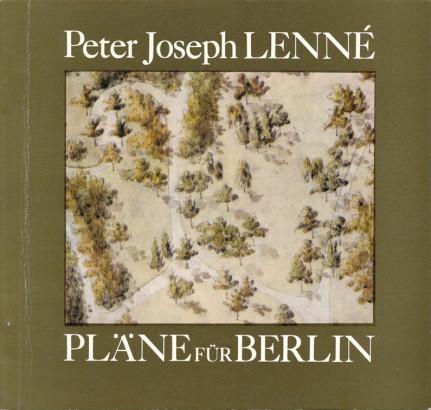 Peter Joseph Lenné pläne für Berlin